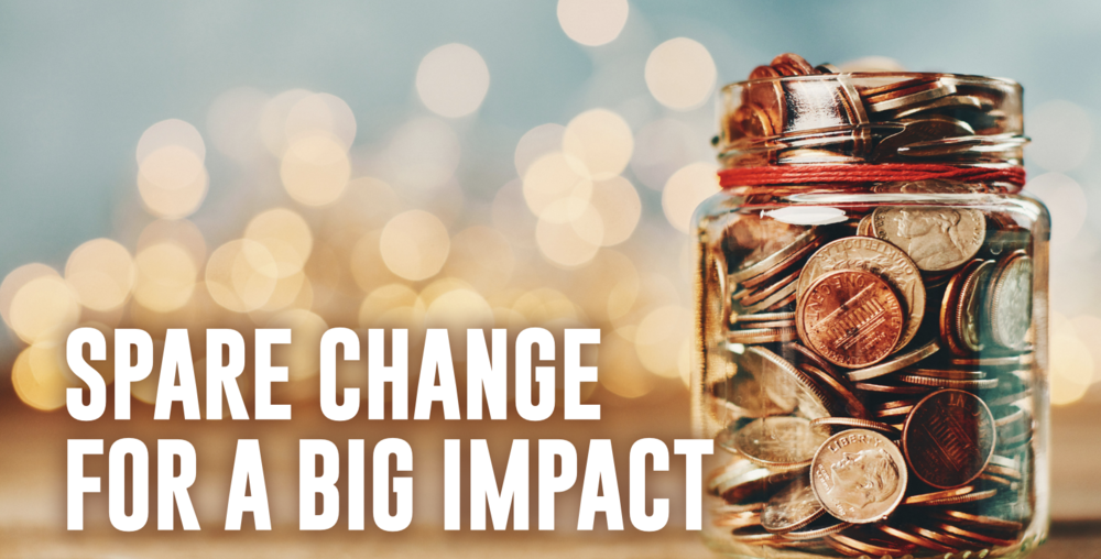 Spare Change for a Big Impact